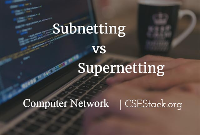 difference between subnetting and supernetting