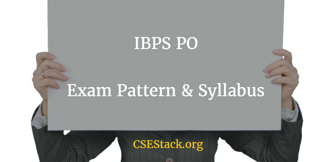 IBPS PO exam pattern & Syllabus