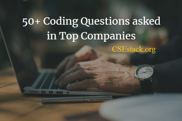 50+ Interview Coding Questions for Practice and to Master